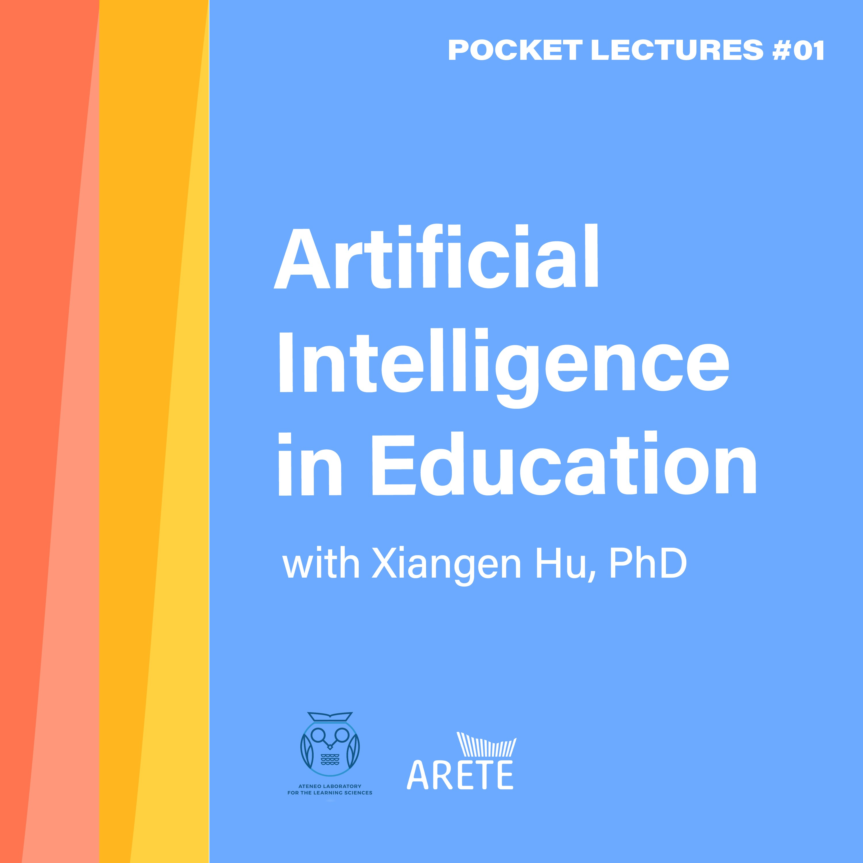 Podcast on Artificial Intelligence on Education by Dr. Xiangen Hu